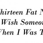 Harsh Truths: Thirteen Fat Nuggets I Wish Someone Told Me When I Was Twenty Something
