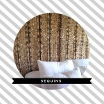For the Love of Sequins: A New Headboard