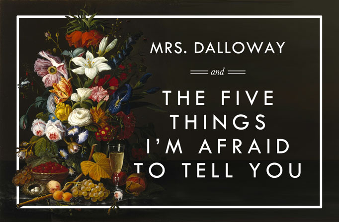 mrs-dalloway-and-five-things-I'm-afraid-to-tell-you